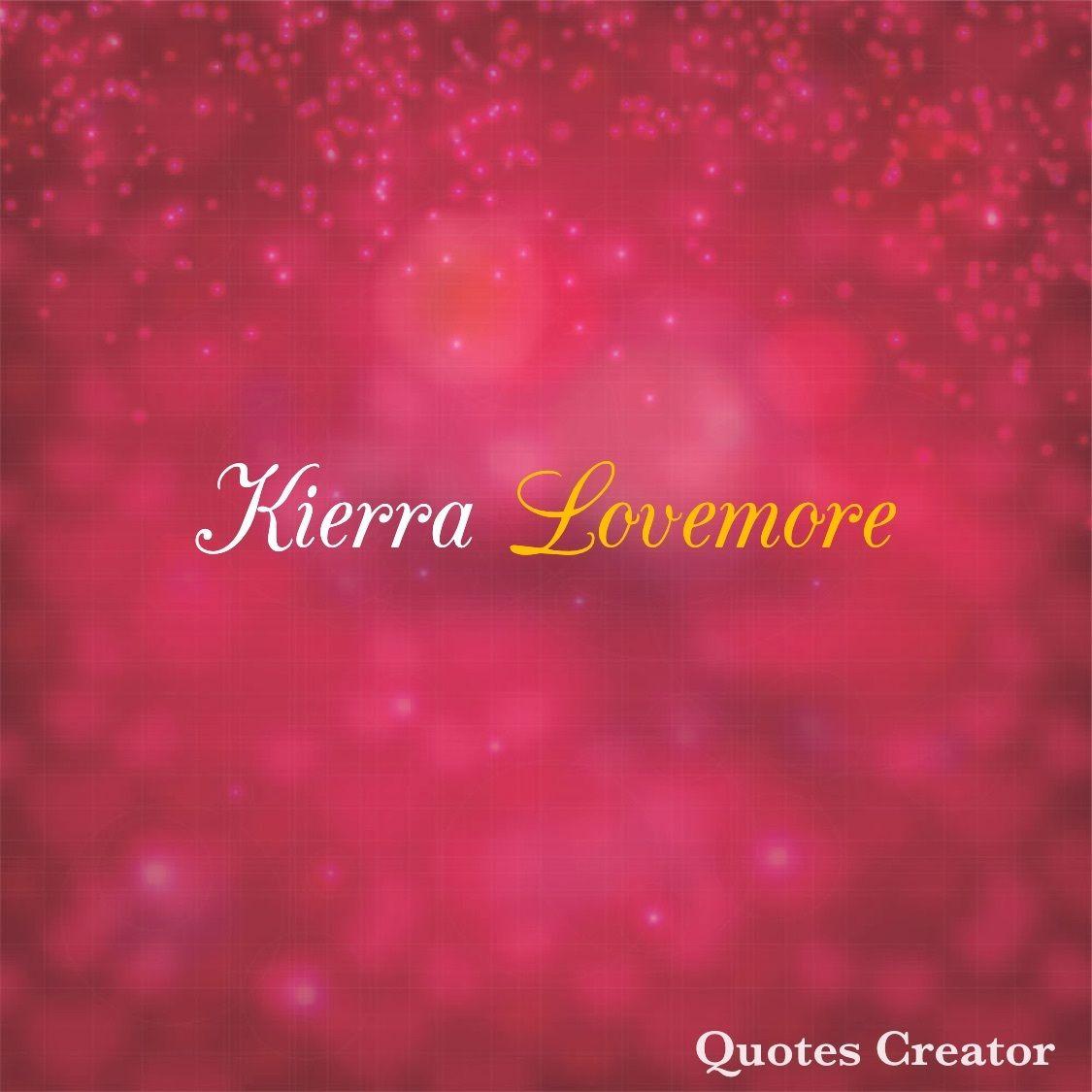 @kierralovemore